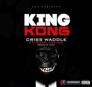 Criss Waddle - King Kong ft. Kwesi Arthur (prod Kayso)